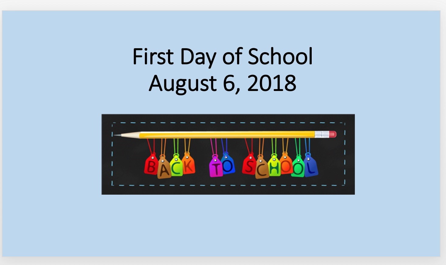 First Day of School August 6, 2018